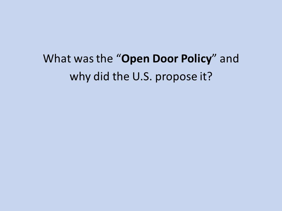 """What was the """"Open Door Policy"""" and why did the U.S. propose it?"""