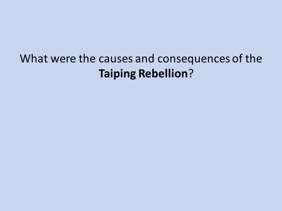 What were the causes and consequences of the Taiping Rebellion?