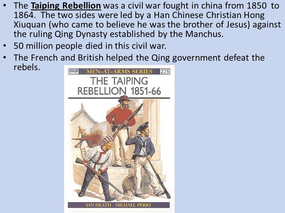 The Taiping Rebellion was a civil war fought in china from 1850 to 1864. The two sides were led by a Han Chinese Christian Hong Xiuquan (who came to b