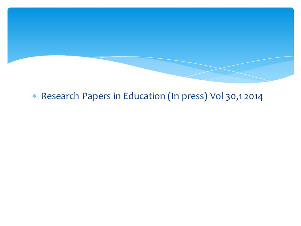  Research Papers in Education (In press) Vol 30,1 2014
