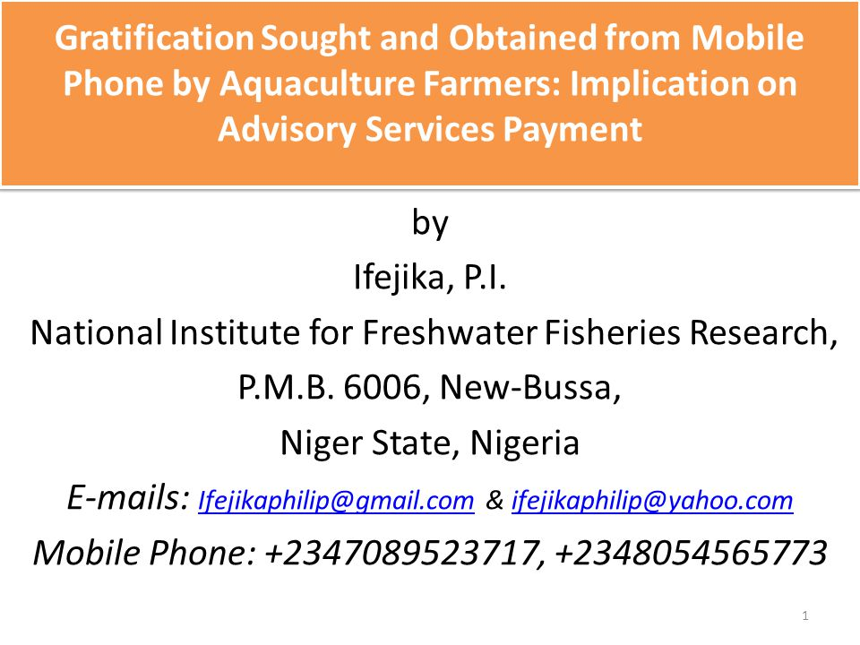 Gratification Sought and Obtained from Mobile Phone by Aquaculture Farmers: Implication on Advisory Services Payment by Ifejika, P.I. National Institu