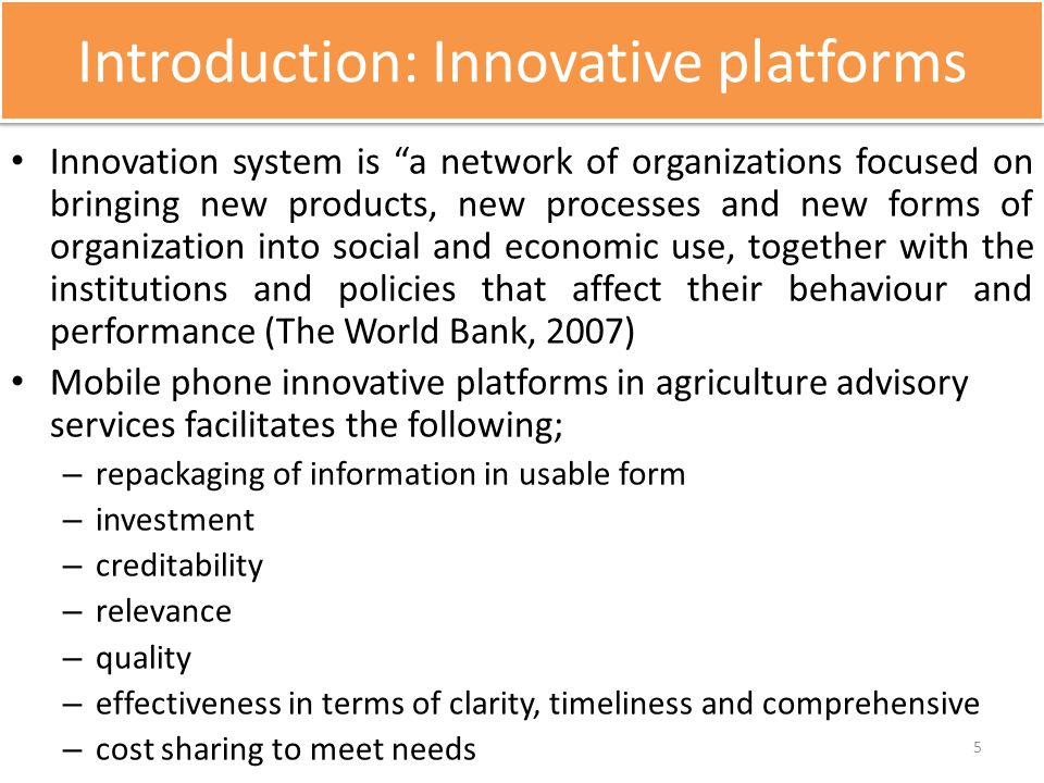 "Introduction: Innovative platforms Innovation system is ""a network of organizations focused on bringing new products, new processes and new forms of o"