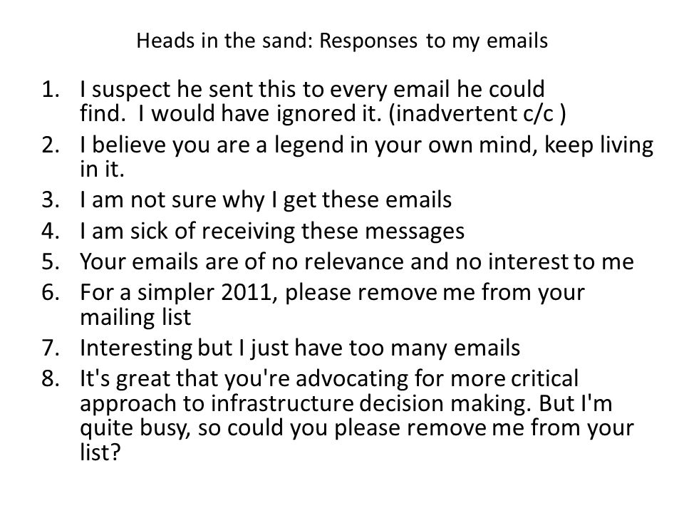 Heads in the sand: Responses to my emails 1.I suspect he sent this to every email he could find.