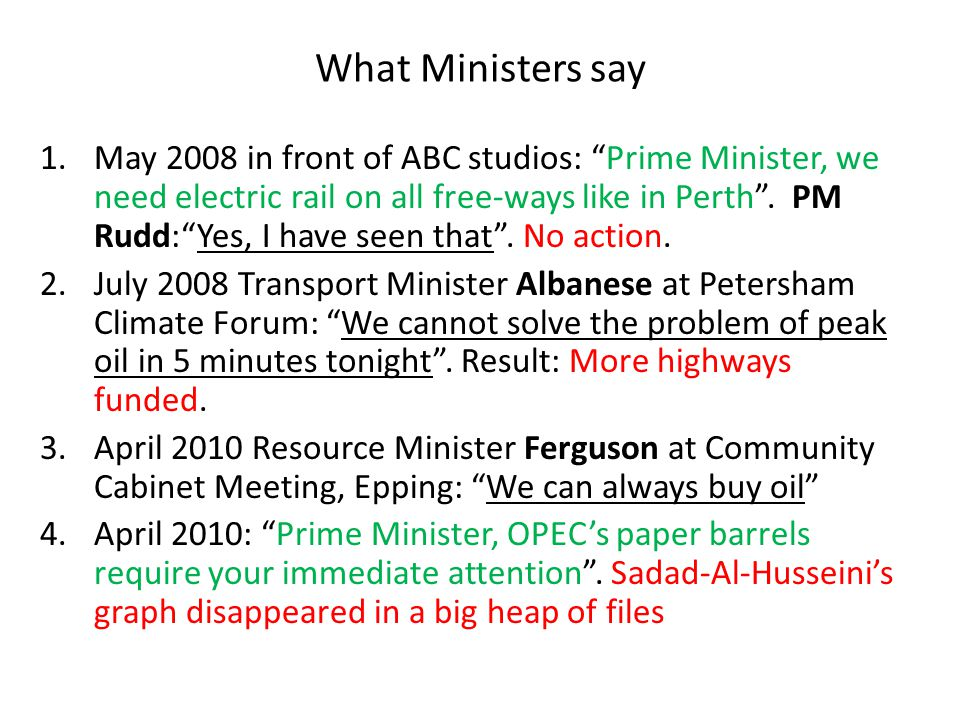 What Ministers say 1.May 2008 in front of ABC studios: Prime Minister, we need electric rail on all free-ways like in Perth .
