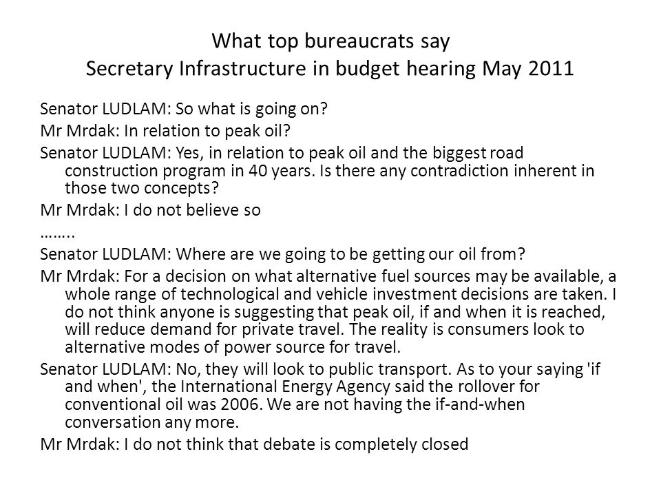 What top bureaucrats say Secretary Infrastructure in budget hearing May 2011 Senator LUDLAM: So what is going on.