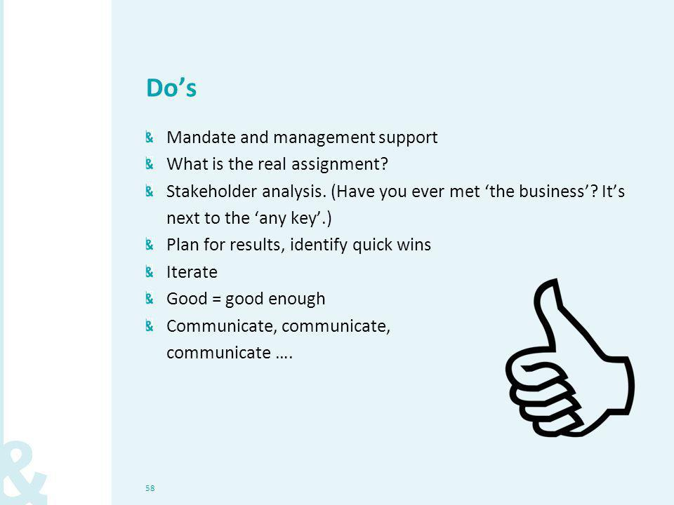 58 Do's Mandate and management support What is the real assignment.