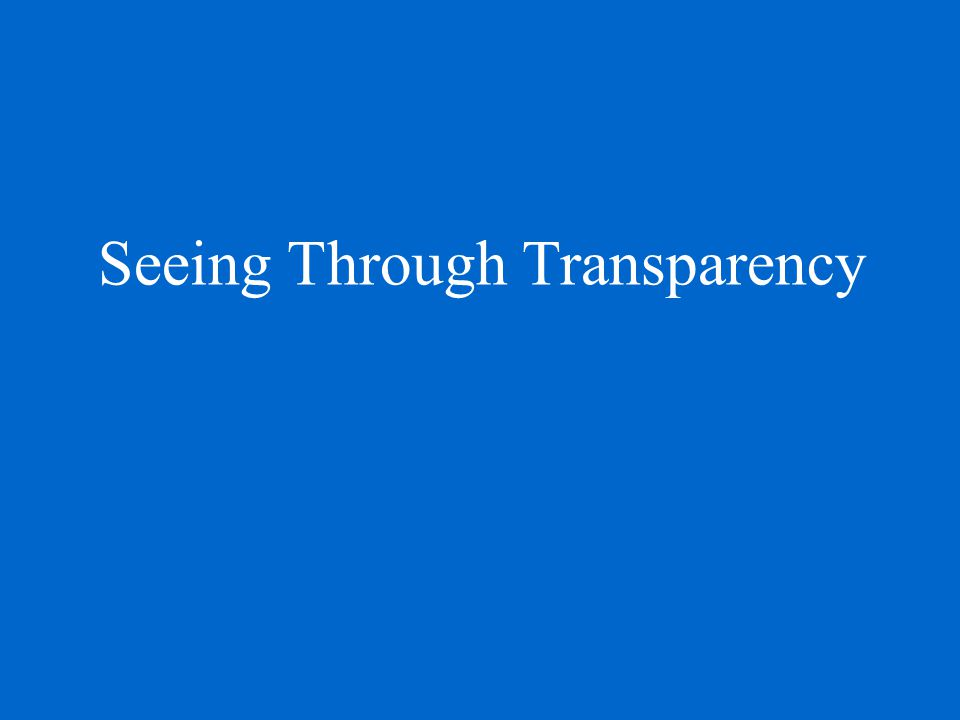 Seeing Through Transparency