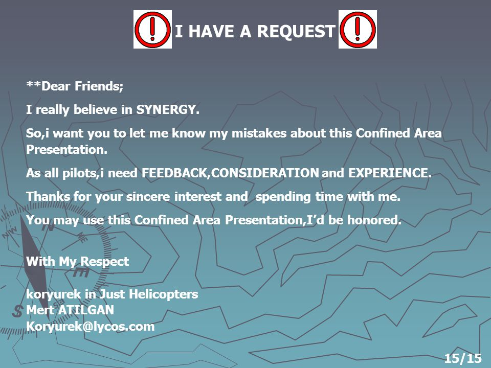 I HAVE A REQUEST **Dear Friends; I really believe in SYNERGY.