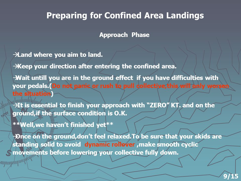 Preparing for Confined Area Landings  Land where you aim to land.