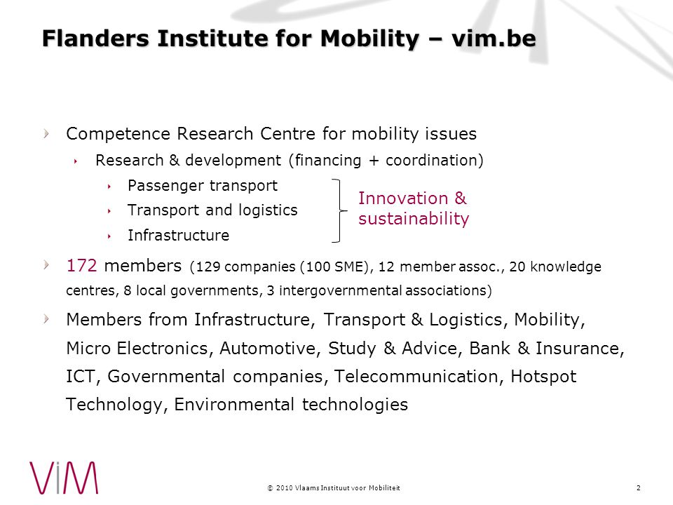 © 2010 Vlaams Instituut voor Mobiliteit 2 Solutions chosen by Gent Sector manager.