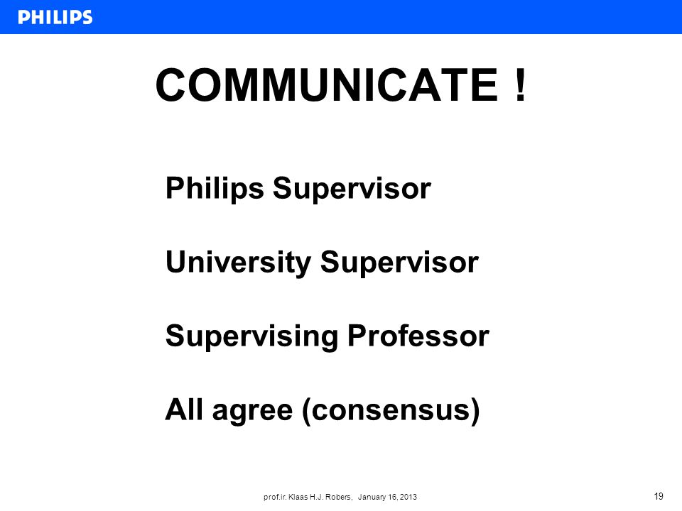 prof.ir. Klaas H.J. Robers, January 16, 2013 COMMUNICATE .