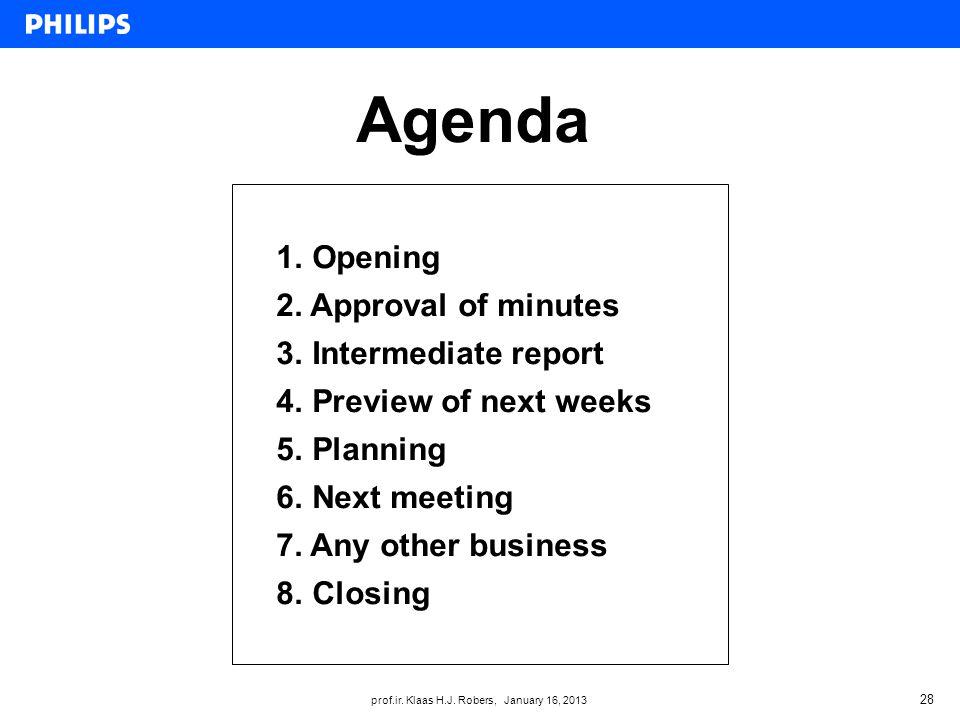 prof.ir. Klaas H.J. Robers, January 16, 2013 Agenda 28 1.