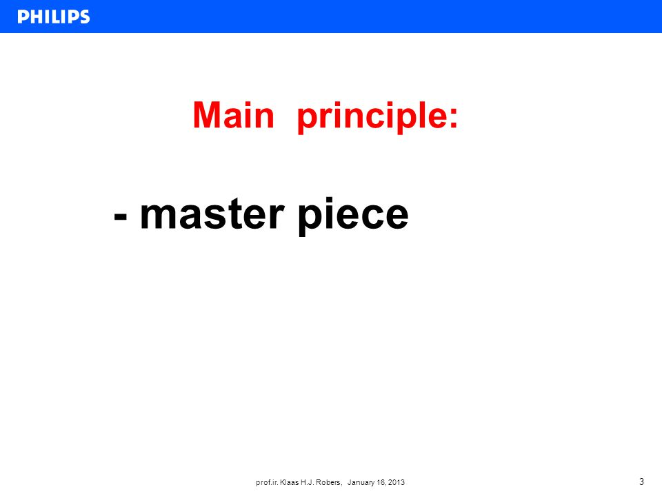 Main principle: 3 - master piece