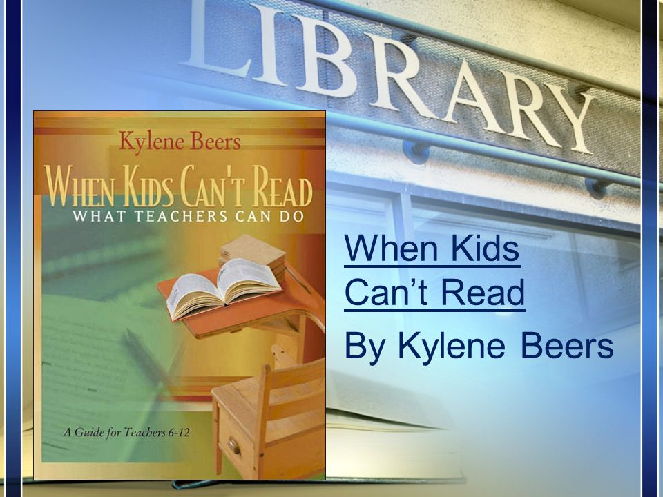 When Kids Can't Read By Kylene Beers