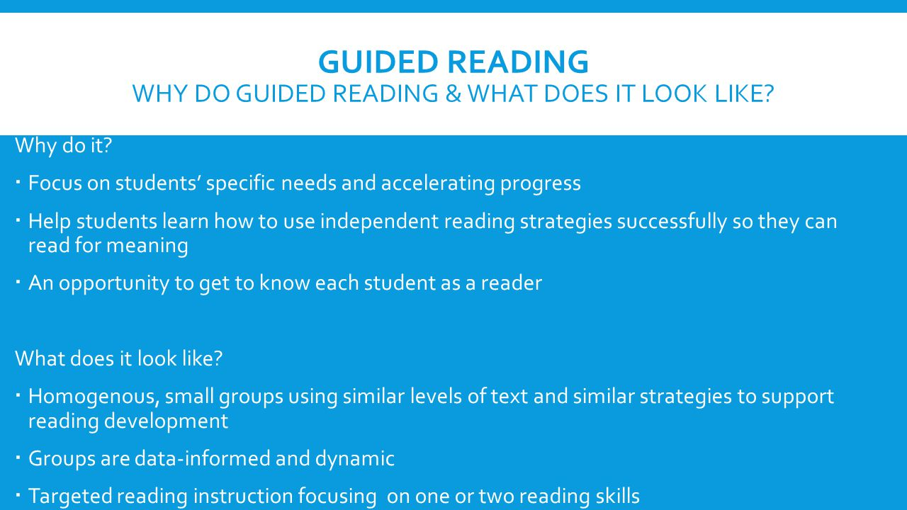 GUIDED READING WHY DO GUIDED READING & WHAT DOES IT LOOK LIKE.