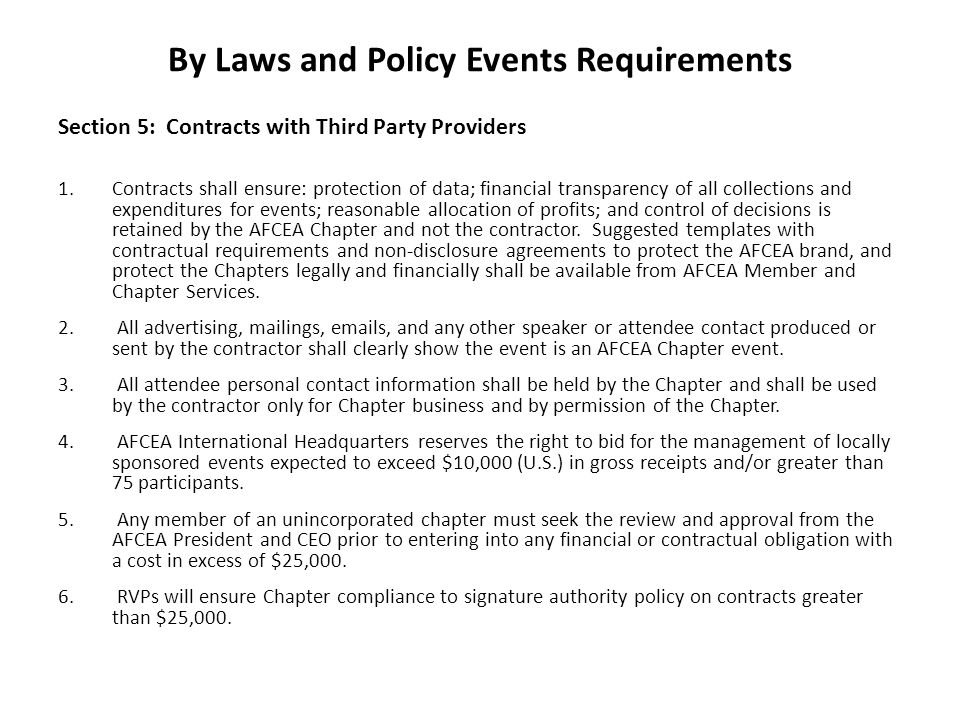 By Laws and Policy Events Requirements Section 5: Contracts with Third Party Providers 1.Contracts shall ensure: protection of data; financial transpa