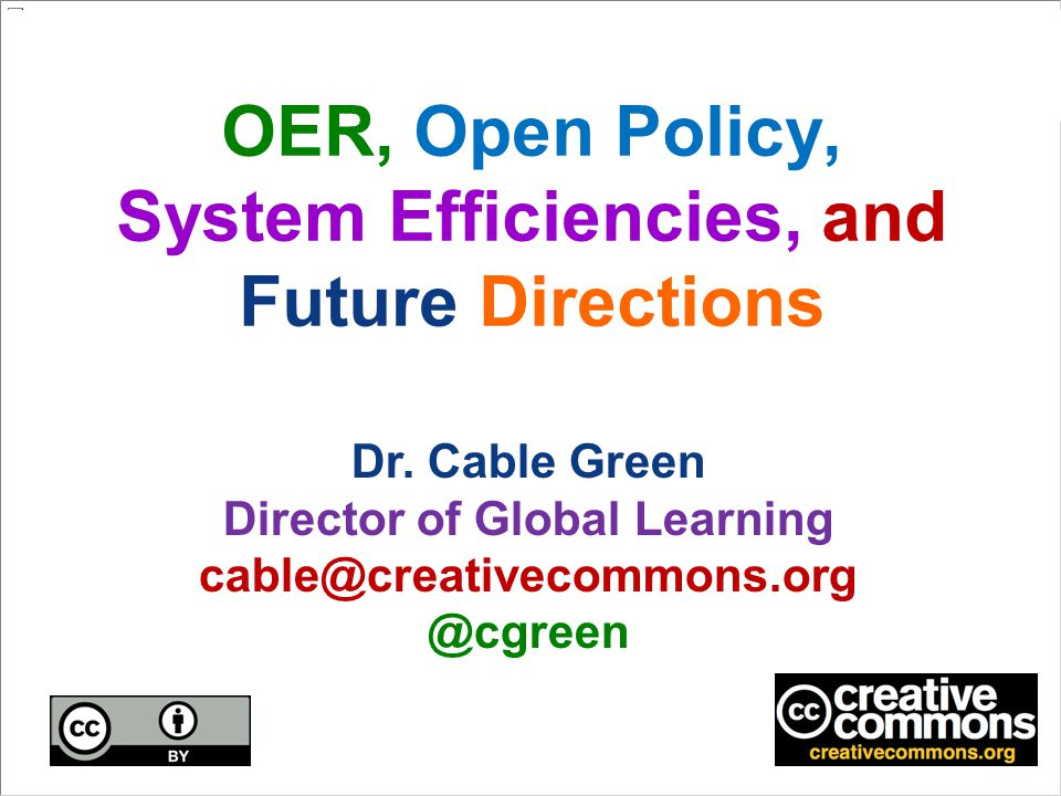 OER, Open Policy, System Efficiencies, and Future Directions Dr.