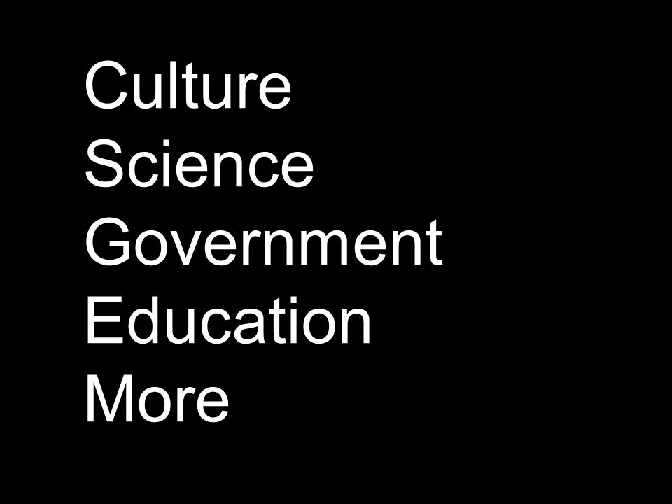 Culture Science Government Education More