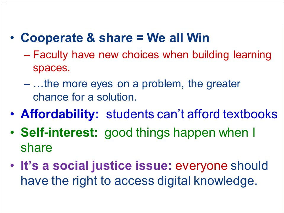 Cooperate & share = We all Win –Faculty have new choices when building learning spaces.