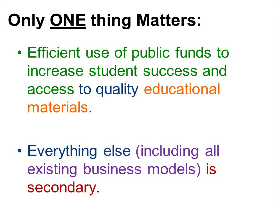 Efficient use of public funds to increase student success and access to quality educational materials.