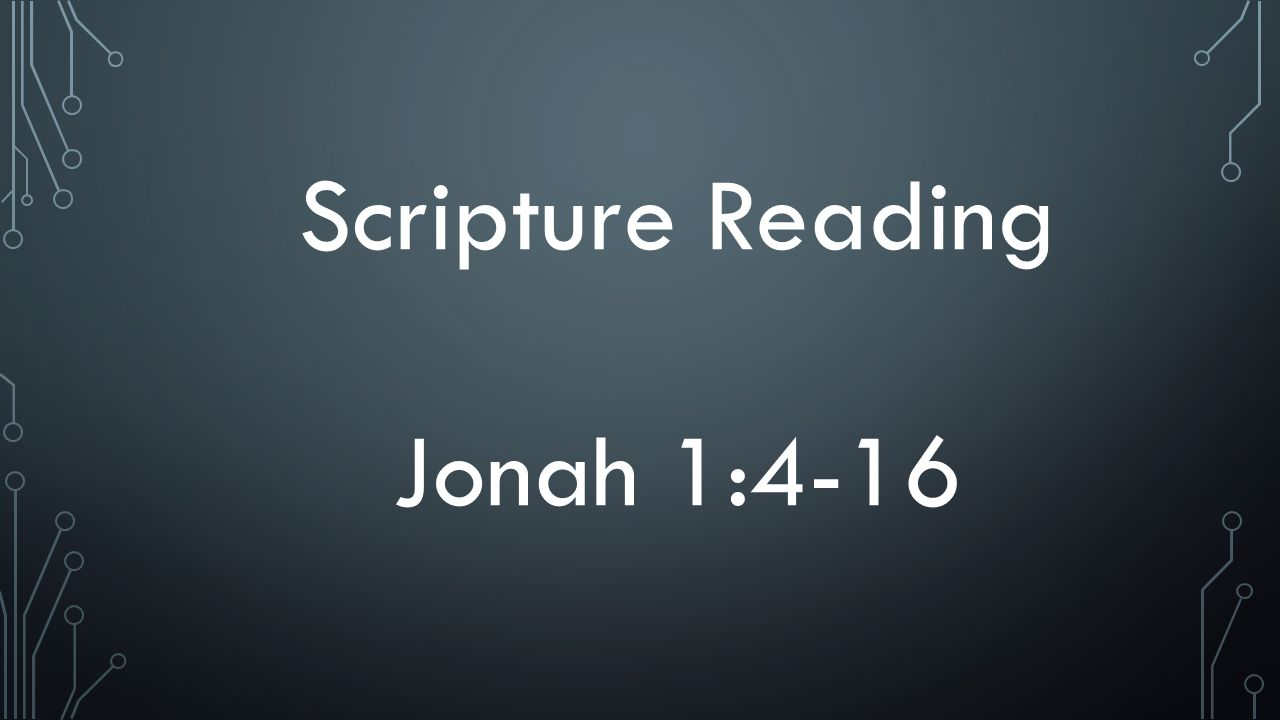 Scripture Reading Jonah 1:4-16