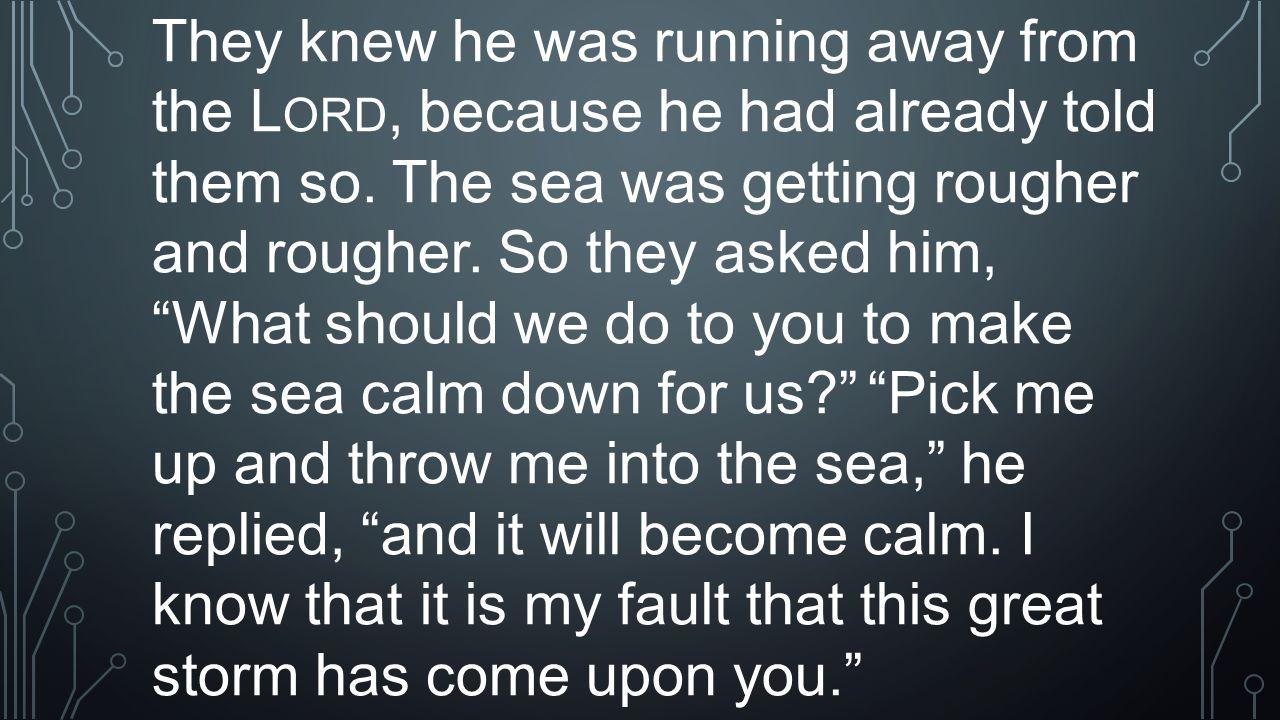 Ninevites' ResponseJonah's Response BELIEVED (V.5) DISPLEASED (4:1) FASTED (V.5,7,8) ANGRY (4:1) SACKCLOTH & ASHES (V.5-8) CALLED OUT MIGHTILY TO GOD (V.8)