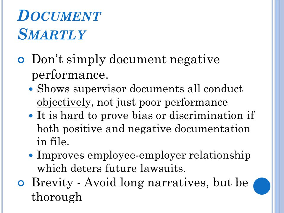 D OCUMENT S MARTLY Don't simply document negative performance.
