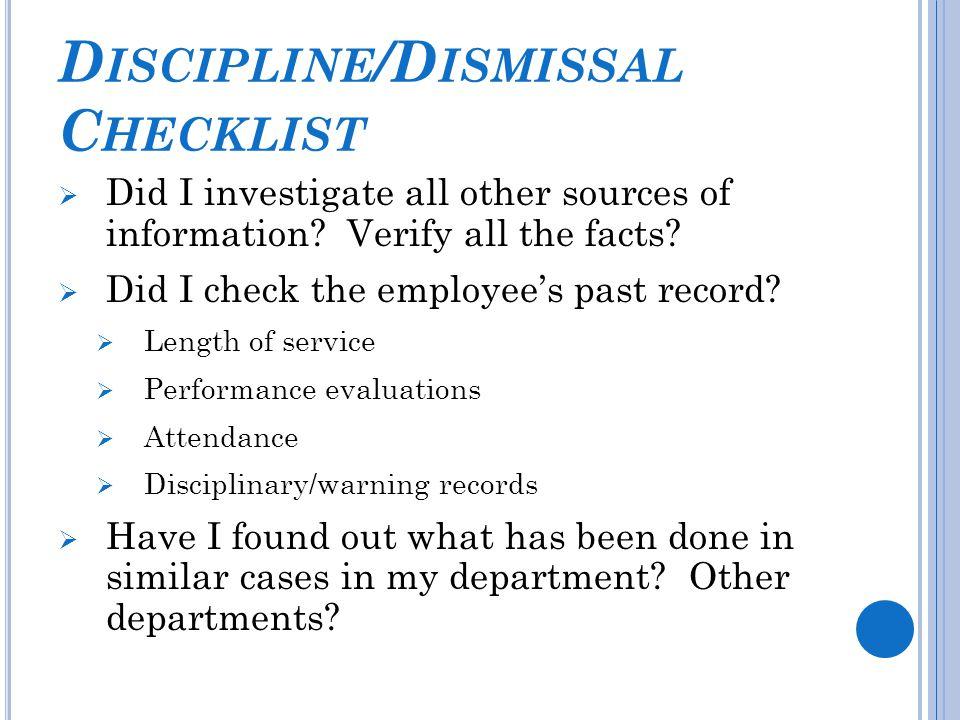 D ISCIPLINE /D ISMISSAL C HECKLIST  Did I investigate all other sources of information.