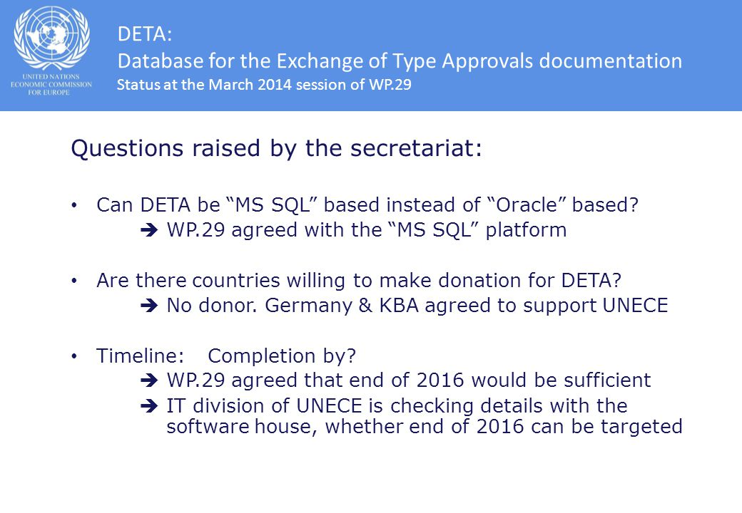 Questions raised by the secretariat: Can DETA be MS SQL based instead of Oracle based.