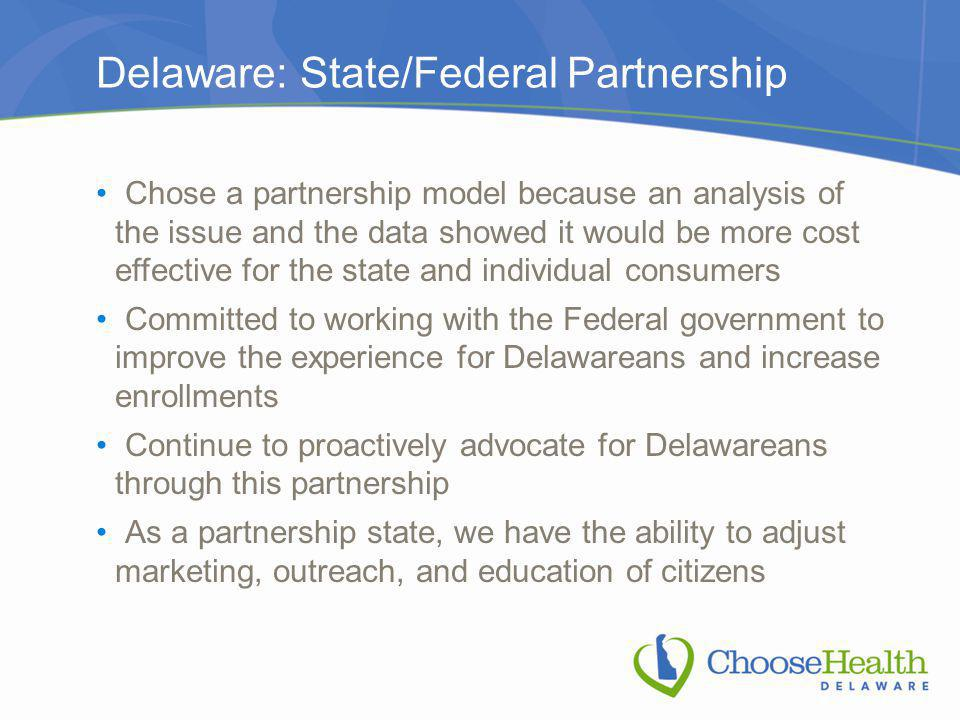 Delaware: State/Federal Partnership Chose a partnership model because an analysis of the issue and the data showed it would be more cost effective for