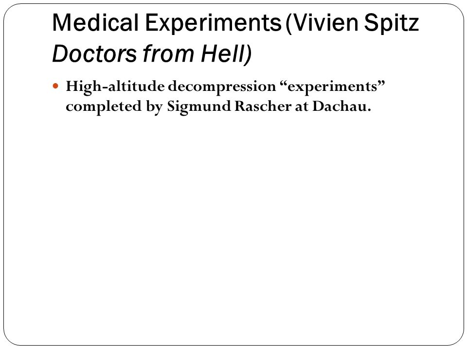 """Medical Experiments(Vivien Spitz Doctors from Hell) High-altitude decompression """"experiments"""" completed by Sigmund Rascher at Dachau."""