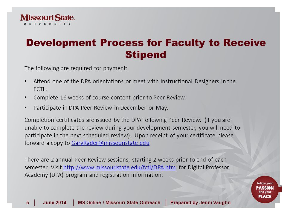 June 20145MS Online / Missouri State Outreach ||| Prepared by Jenni Vaughn Development Process for Faculty to Receive Stipend The following are requir