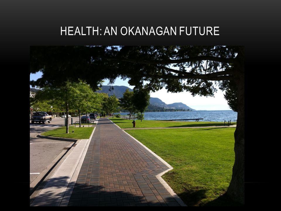 HEALTH: AN OKANAGAN FUTURE