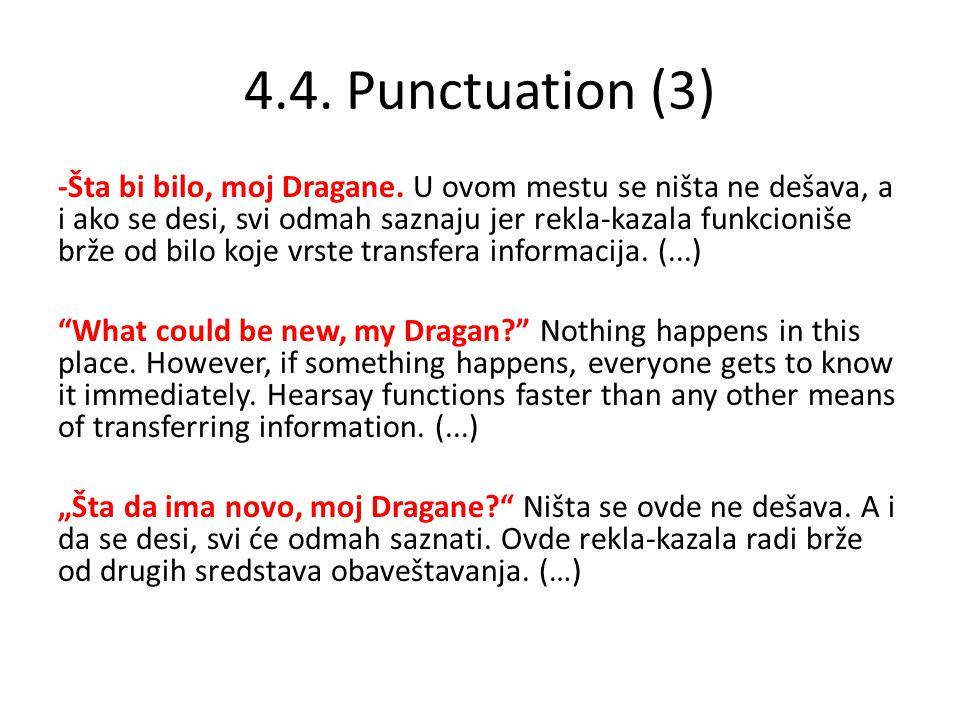 4.4. Punctuation (3) -Šta bi bilo, moj Dragane.