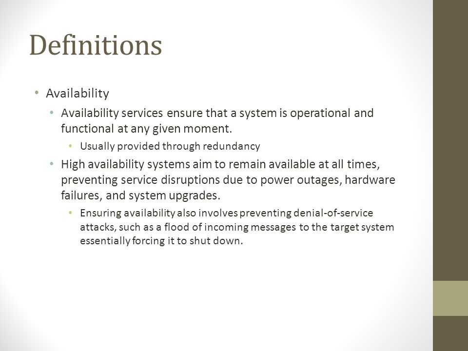 Definitions Availability Availability services ensure that a system is operational and functional at any given moment.
