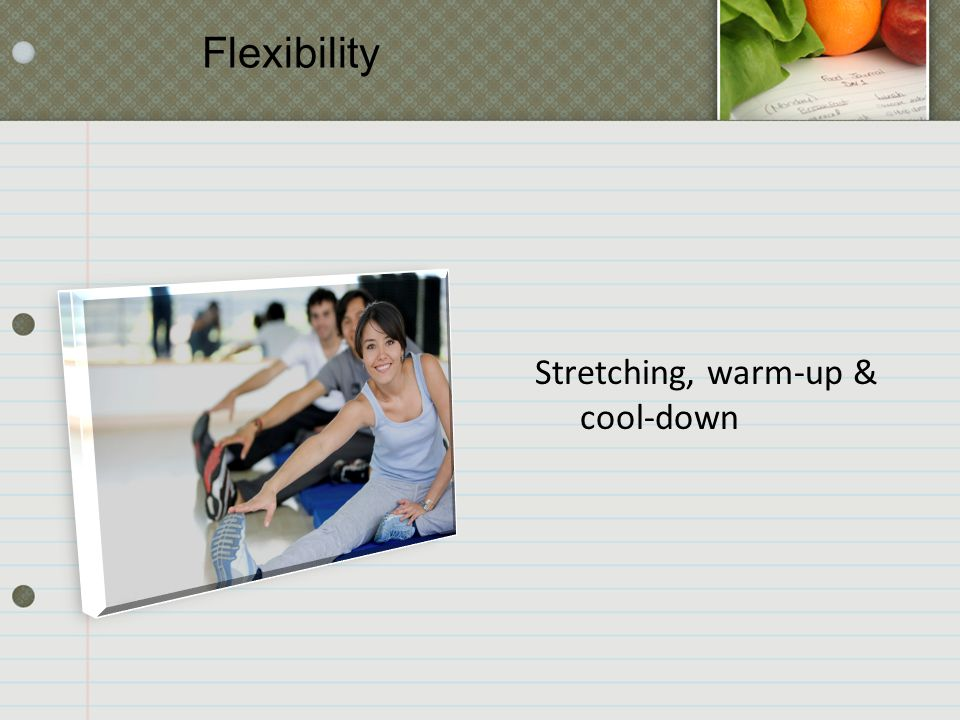 Flexibility Stretching, warm-up & cool-down
