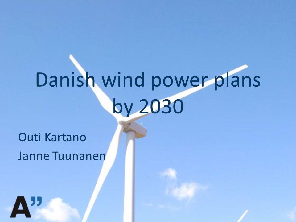 Danish wind power plans by 2030 Outi Kartano Janne Tuunanen