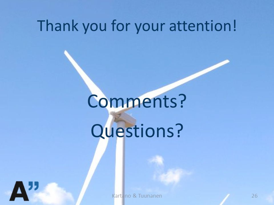 Thank you for your attention! Comments Questions Kartano & Tuunanen26