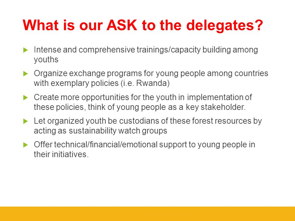 What is our ASK to the delegates.