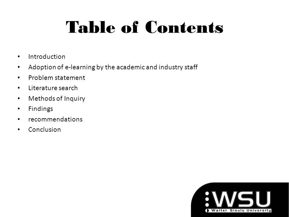 Table of Contents Introduction Adoption of e-learning by the academic and industry staff Problem statement Literature search Methods of Inquiry Findin