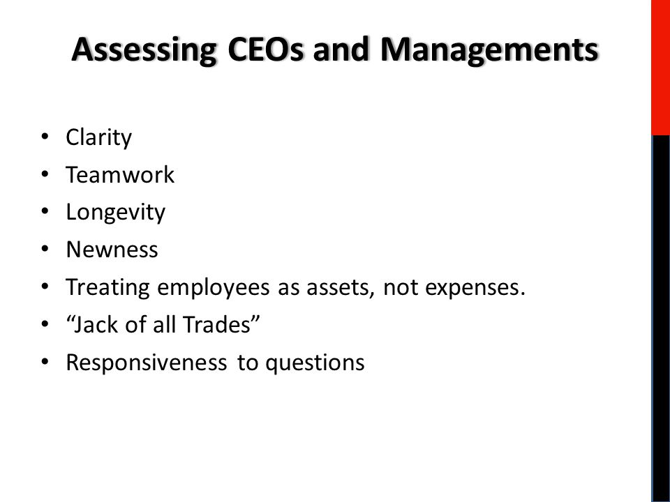 """Clarity Teamwork Longevity Newness Treating employees as assets, not expenses. """"Jack of all Trades"""" Responsiveness to questions Assessing CEOs and Man"""