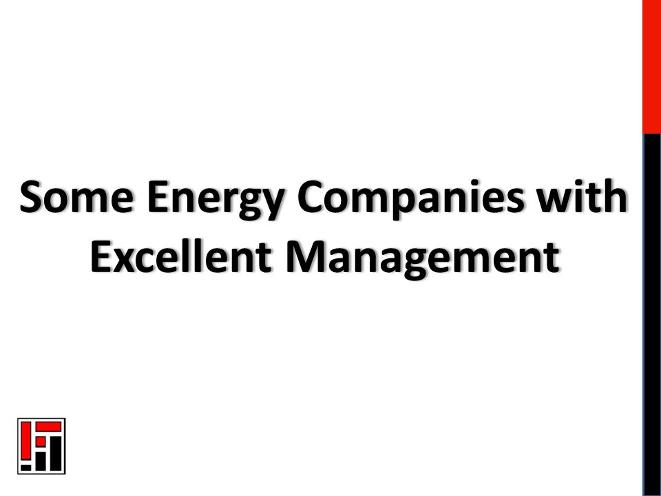 Some Energy Companies with Excellent Management