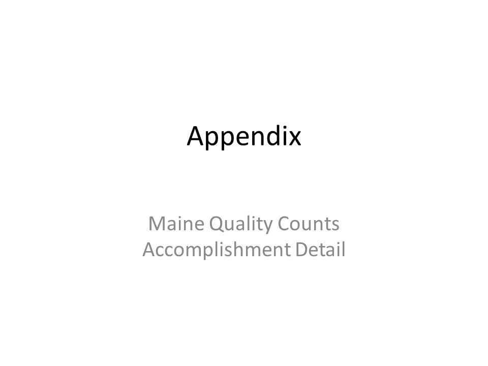 Appendix Maine Quality Counts Accomplishment Detail