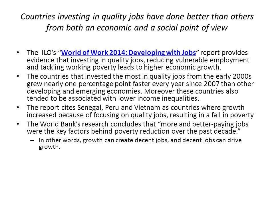 """Countries investing in quality jobs have done better than others from both an economic and a social point of view The ILO's """"World of Work 2014: Devel"""
