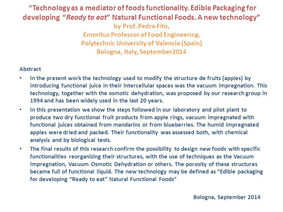"""Technology as a mediator of foods functionality. Edible Packaging for developing ""Ready to eat"" Natural Functional Foods. A new technology"" by Prof."