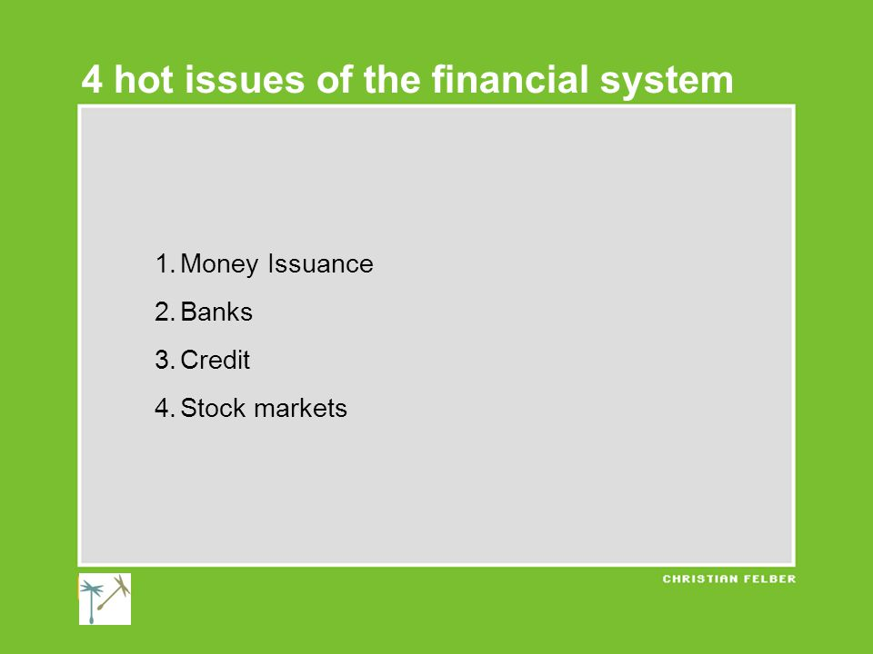 1.Money Issuance 2.Banks 3.Credit 4.Stock markets 4 hot issues of the financial system