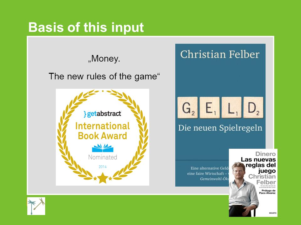 """""""Money. The new rules of the game Basis of this input"""