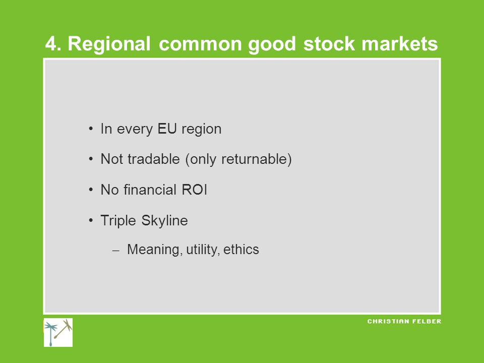 In every EU region Not tradable (only returnable) No financial ROI Triple Skyline – Meaning, utility, ethics 4.