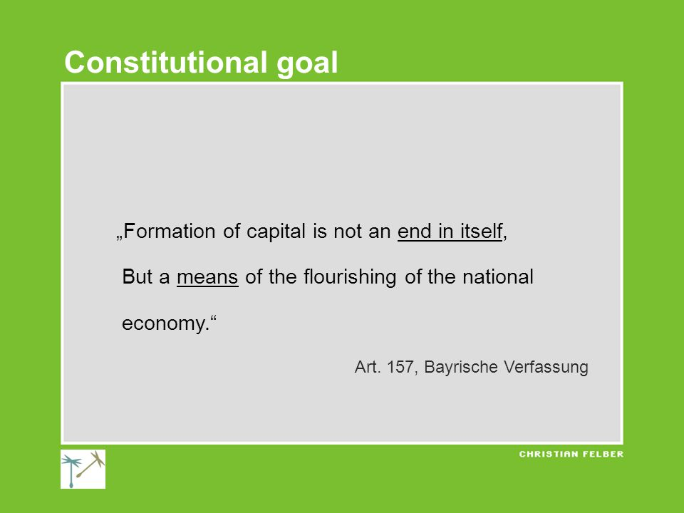 """""""Formation of capital is not an end in itself, But a means of the flourishing of the national economy. Art."""