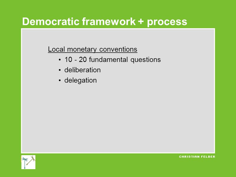 Local monetary conventions 10 - 20 fundamental questions deliberation delegation Democratic framework + process